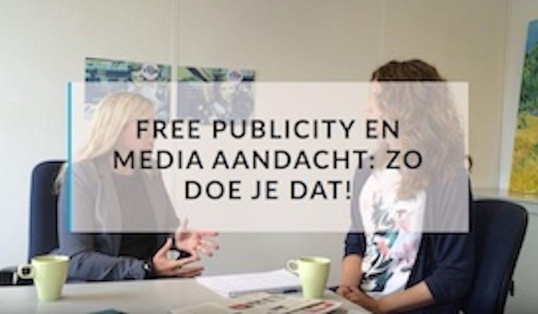 Free publicity en aandacht in de media: zo doe je dat!