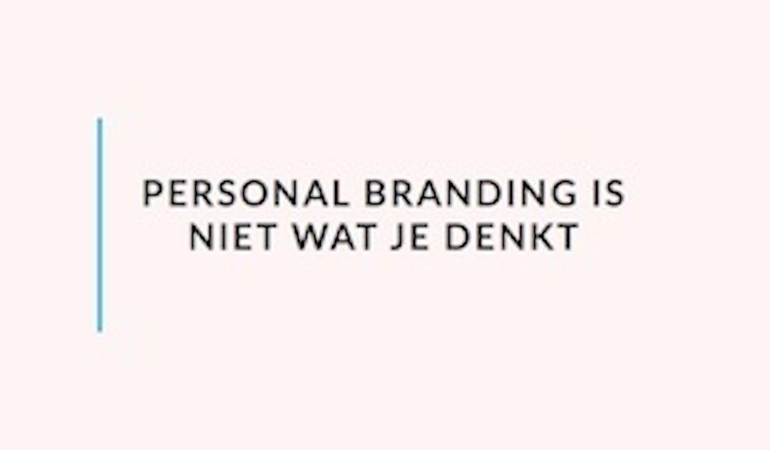 Personal Branding is niet wat je denkt