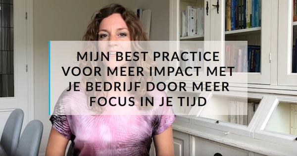 Meer impact met je bedrijf: mijn best practice voor meer doen in minder tijd