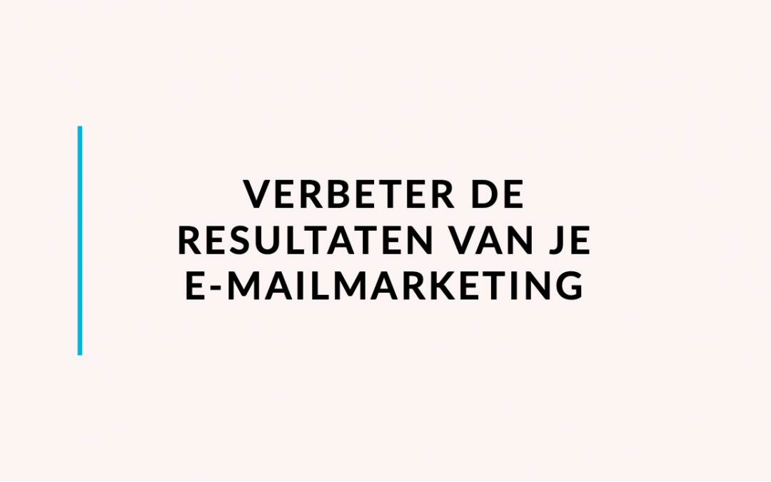 Verbeter de resultaten van je email marketing