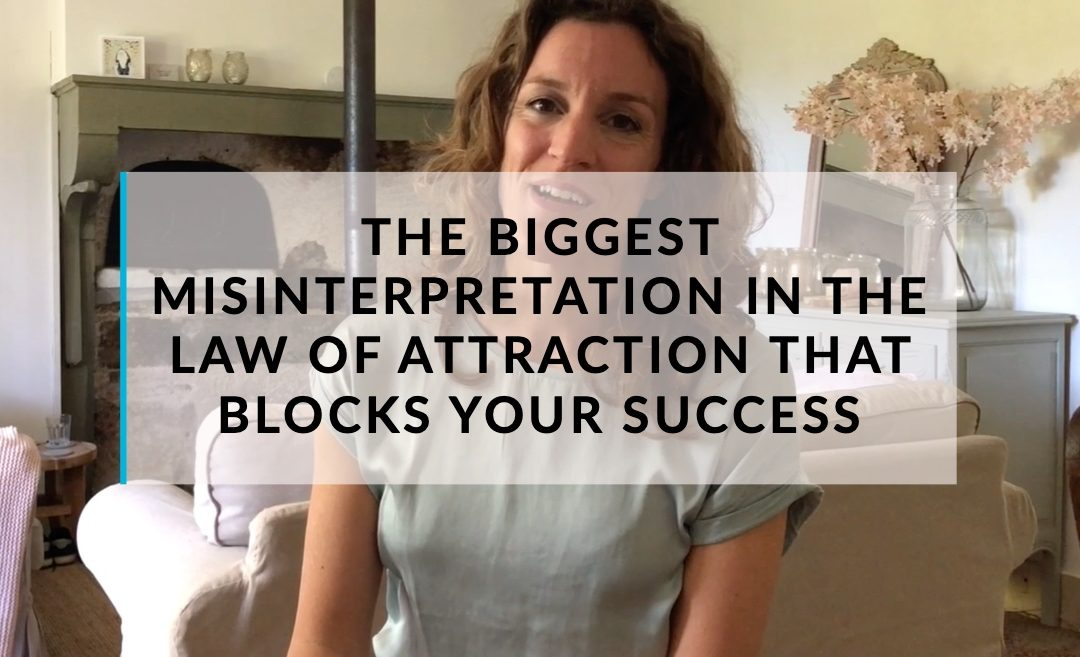 Misinterpretations of the Law of Attraction that block your success